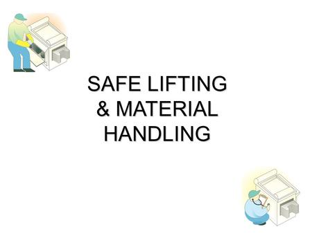 SAFE LIFTING & MATERIAL HANDLING. Back Facts The back is more prone to injury than any other body part because it holds up the entire body and supports.