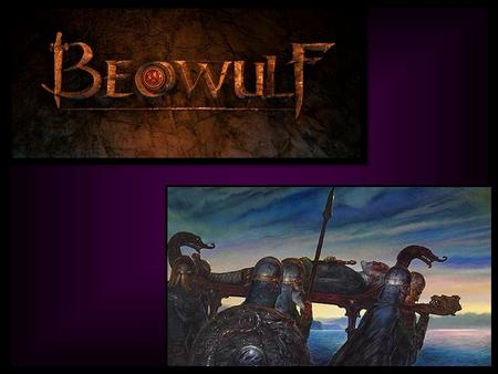 History The story of Beowulf was first told between the years 500 and 1000 A.D. in Old English. It is the tale of a Scandinavian King and his epic battles.