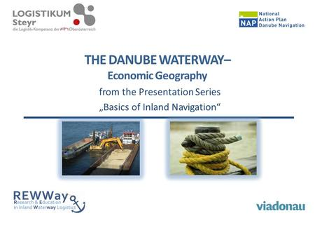 "THE DANUBE WATERWAY– Economic Geography from the Presentation Series ""Basics of Inland Navigation"""