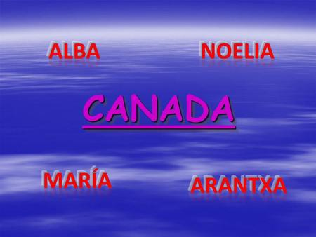 CANADACANADA INDEXINDEXLocationHistory The flag The shield The population Important cities Languages Geographical features Weather (climate) Interesting.