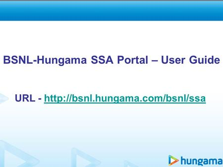 BSNL-Hungama SSA Portal – User Guide URL -