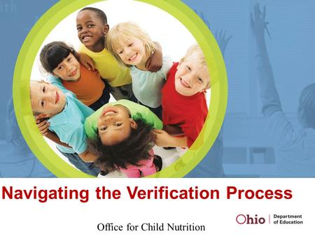 Navigating the Verification Process Office for Child Nutrition.