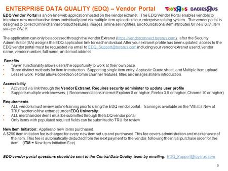 ENTERPRISE DATA QUALITY (EDQ) – Vendor Portal EDQ Vendor Portal is an on-line web application hosted on the vendor extranet. The EDQ Vendor Portal enables.