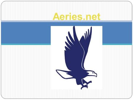 Aeries.net. Aeries.net is a web-based application designed to provide students, parents, school staff, and administrators easy access to information without.