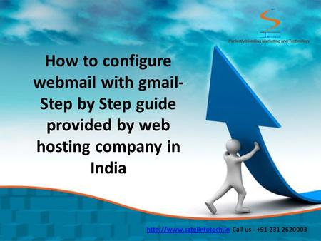 How to configure webmail with gmail- Step by Step guide provided by web hosting company in India  Call us - +91 231 2620003.