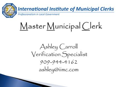 Ashley Carroll Verification Specialist 909-944-4162
