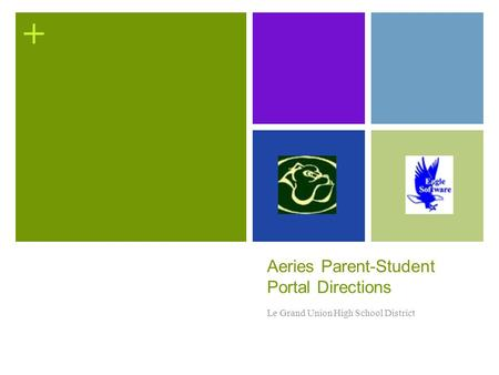 + Aeries Parent-Student Portal Directions Le Grand Union High School District.