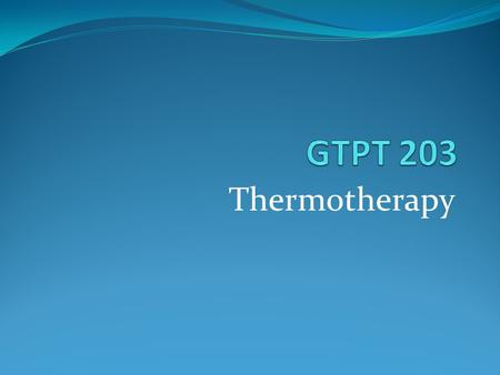 GTPT 203 Thermotherapy.