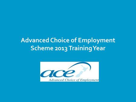 Advanced Choice of Employment Scheme 2013 Training Year.