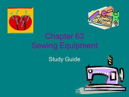 Chapter 63 Sewing Equipment
