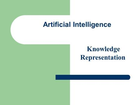 Artificial Intelligence Knowledge Representation.