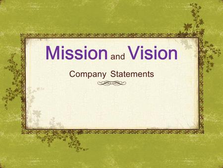 "Mission and Vision Company Statements. ""Copyright and Terms of Service Copyright © Texas Education Agency. The materials found on this website are copyrighted."