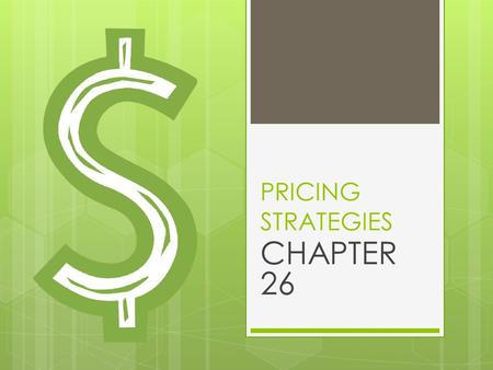 PRICING STRATEGIES CHAPTER 26 BASIC PRICING CONCEPTS  COST-ORIENTED PRICING  DEMAND-ORIENTED PRICING  COMPETITION-ORIENTED PRICING.