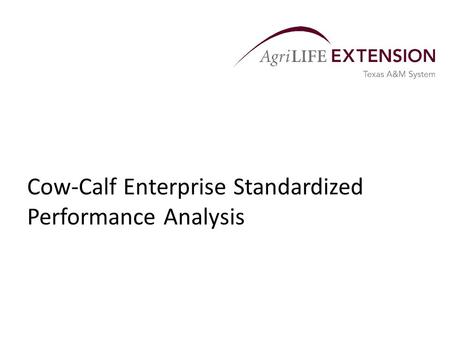 Cow-Calf Enterprise Standardized Performance Analysis.