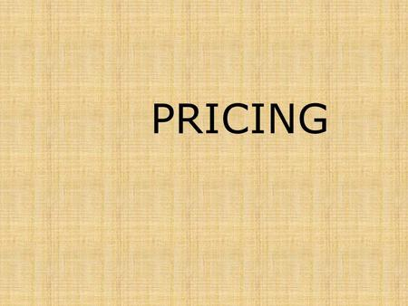 PRICING. DEFINITION Price – is the exchange value of goods and service always expressed in the terms of money. Price may be defined as a value of product.
