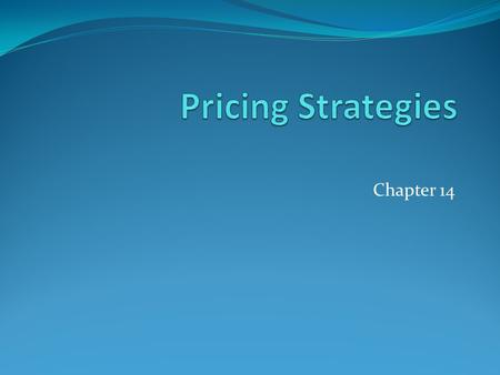 Chapter 14. How companies price Pricing specialist Feedback from product specialist Final pricing by finance and marketing.