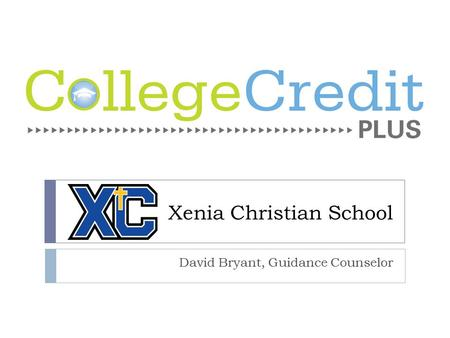 Xenia Christian School David Bryant, Guidance Counselor.