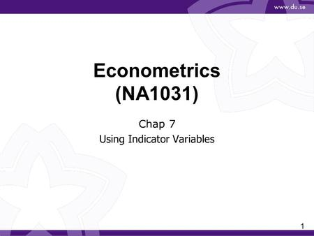 1 Econometrics (NA1031) Chap 7 Using Indicator Variables.