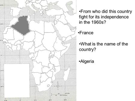 From who did this country fight for its independence in the 1960s? France What is the name of the country? Algeria.