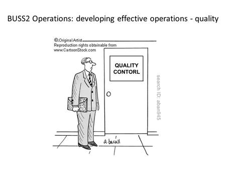 BUSS2 Operations: developing effective operations - quality.