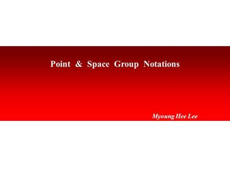 Point & Space Group Notations
