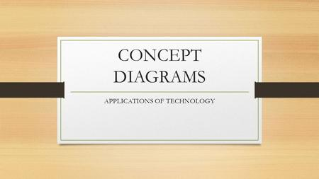 CONCEPT DIAGRAMS APPLICATIONS OF TECHNOLOGY. CONCEPT DIAGRAM Architecture begins with an idea. Good solutions are not merely physically interesting but.