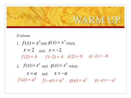 WARM UP Evaluate 1. and when and 2. and when and.