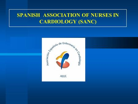 SPANISH ASSOCIATION OF NURSES IN CARDIOLOGY (SANC)
