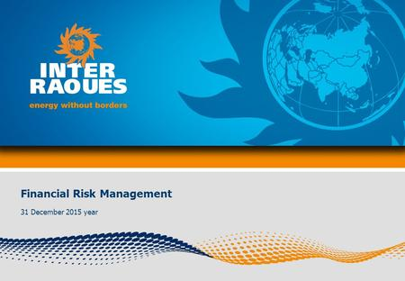 Financial Risk Management 31 December 2015 year. 2 TOPIC OF THE PRESENTATION Financial Risk Management Implementation of Internal Credit Ratings System.