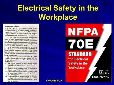 Electrical Safety in the Workplace FN000385/CR. FN000385/CR, Electrical Safety in the Workplace 2 Overview NFPA 70E Objectives Electrical Hazards Mitigation.