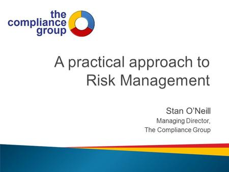 Stan O'Neill Managing Director, The Compliance Group.