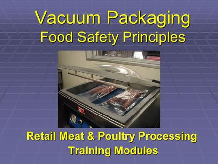 Vacuum Packaging Food Safety Principles