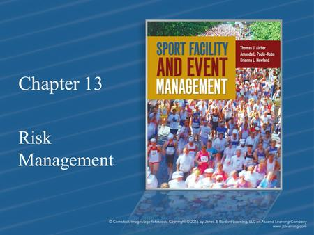Chapter 13 Risk Management. Chapter Objectives 1.Define risk and risk management 2.Outline key risk issues and types of risk 3.Identify concrete methods.