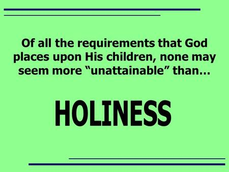 "Of all the requirements that God places upon His children, none may seem more ""unattainable"" than…"