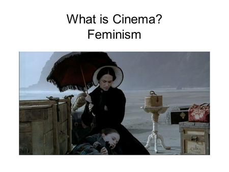 What is Cinema? Feminism. Rear Window (Hitchcock, 1954)