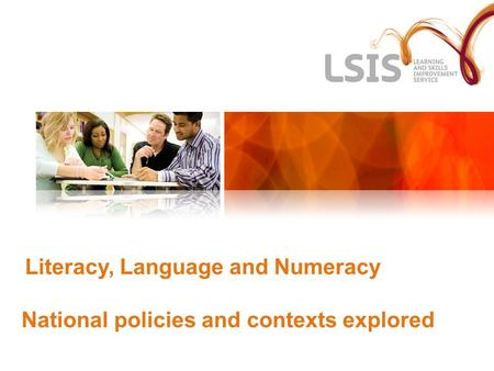 Literacy, Language and Numeracy National policies and contexts explored.
