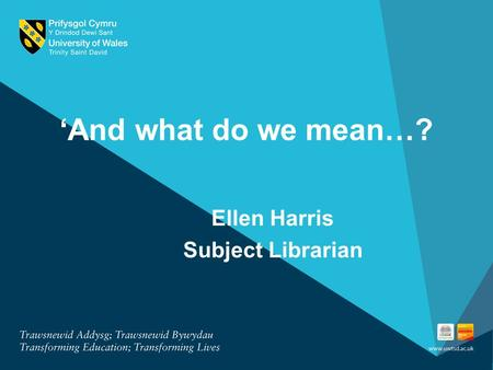 'And what do we mean…? Ellen Harris Subject Librarian.