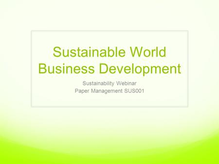 Sustainable World Business Development Sustainability Webinar Paper Management SUS001.