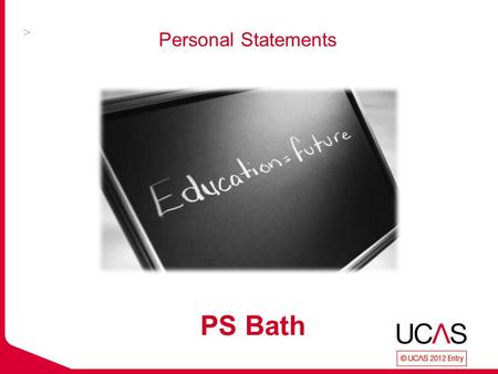 Personal Statements PS Bath. Personal Statement – guess the right answer.