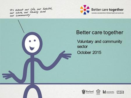 Better care together Voluntary and community sector October 2015.