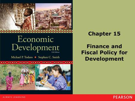 Chapter 15 Finance and Fiscal Policy for Development.