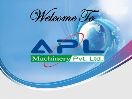Welcome To. About APL Machinery Pvt. Ltd.  APL Machinery Private Limited, one of the leading manufacturers and suppliers of this impeccable range of.