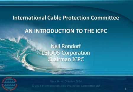 Www.iscpc.org Issue Date: October 2014 © 2014 International Cable Protection Committee Ltd International Cable Protection Committee AN INTRODUCTION TO.