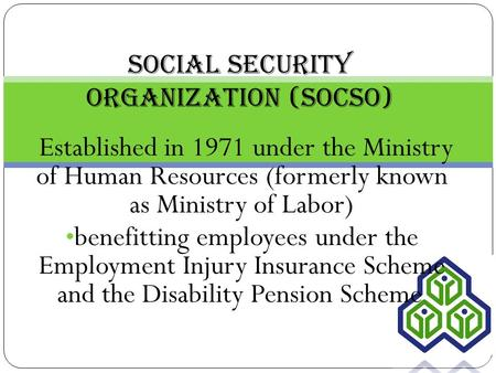 Established in 1971 under the Ministry of Human Resources (formerly known as Ministry of Labor) benefitting employees under the Employment Injury Insurance.
