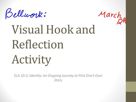 Visual Hook and Reflection Activity ELA 10-2: Identity: An Ongoing Journey to Find One's Own Story.