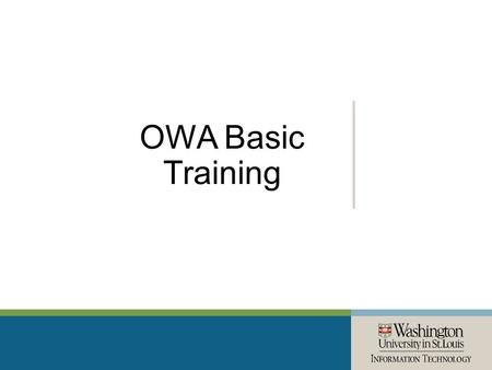 OWA Basic Training. Topics Mail Logging into OWA Navigating mailbox: Reading messages New messages New mail folders Reply/Forward/Print/Delete Mark, Flag,
