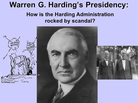 Warren G. Harding's Presidency: How is the Harding Administration rocked by scandal?