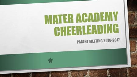 MATER ACADEMY CHEERLEADING PARENT MEETING 2016-2017.
