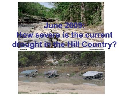 June 2009: How severe is the current drought in the Hill Country?