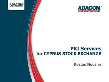 PKI Services for CYPRUS STOCK EXCHANGE Kostas Nousias.